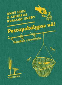 Postapokalypse nå! - Anne Linn Kumano-Ensby, Andreas Kumano-Ensby | Ridgeroadrun.org