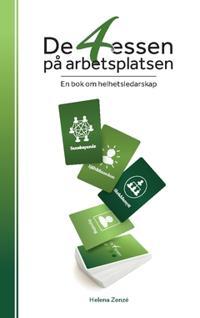 De 4 essen på arbetsplatsen : en bok om helhetsledarskap - Helena Zenzé | Laserbodysculptingpittsburgh.com