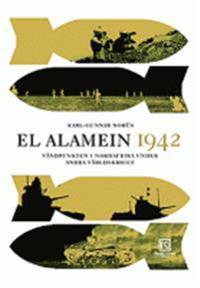 El Alamein 1942 : vändpunkten i Nordafrika under andra världskriget