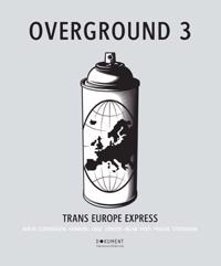 Overground. 3, Trans Europe Express