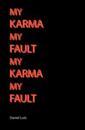 MY KARMA MY FAULT