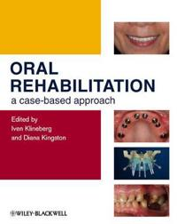 Oral Rehabilitation: A Case-Based Approach [With DVD ROM]