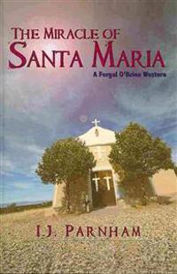 The Miracle of Santa Maria