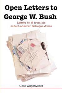 Open Letters to George W. Bush