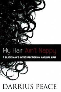 My Hair Ain't Nappy: A Black Man's Introspection on Natural Hair