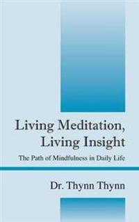 Living Meditation, Living Insight
