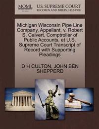 Michigan Wisconsin Pipe Line Company, Appellant, V. Robert S. Calvert, Comptroller of Public Accounts, Et U.S. Supreme Court Transcript of Record with Supporting Pleadings