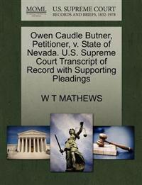 Owen Caudle Butner, Petitioner, V. State of Nevada. U.S. Supreme Court Transcript of Record with Supporting Pleadings