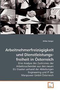 Arbeitnehmerfreizugigkeit Und Dienstleistungsfreiheit in Osterreich