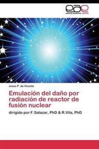 Emulacion del Dano Por Radiacion de Reactor de Fusion Nuclear