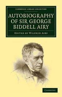 Autobiography of Sir George Biddell Airy