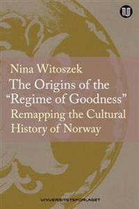 "Origins of the ""Regime of Goodness"""