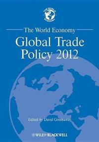 The World Economy: Global Trade Policy 2012