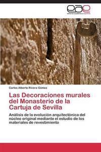 Las Decoraciones Murales del Monasterio de la Cartuja de Sevilla