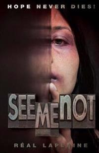 See Me Not: A Story about Human Trafficking - And Hope