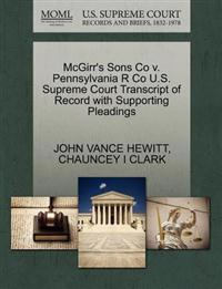 McGirr's Sons Co V. Pennsylvania R Co U.S. Supreme Court Transcript of Record with Supporting Pleadings