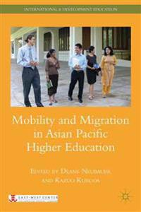Mobility and Migration in Asian Pacific Higher Education