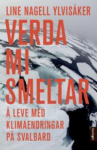 Verda mi smeltar - Line Nagell Ylvisåker | Inprintwriters.org