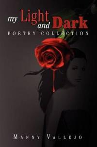 My Light and Dark Poetry Collection