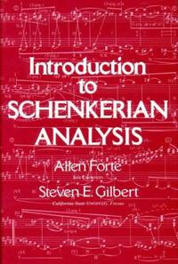 Introduction to Schenkerian Analysis: Form and Content in Tonal Music