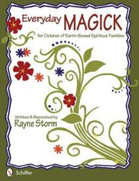 Everyday MAGICK for Children of Earth-Based Spiritual Families