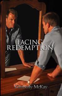 Facing Redemption: A Journey to Finding Forgiveness