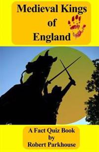 Medieval Kings of England: A Fact Quiz Book