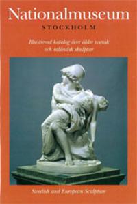 Illustrerad katalog över äldre svensk och utländsk skulptur