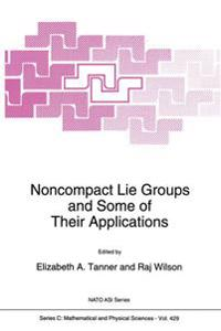 Noncompact Lie Groups and Some of Their Applications