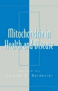 Mitochondria in Health and Disease