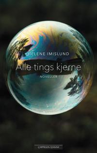 Alle tings kjerne - Helene Imislund | Inprintwriters.org