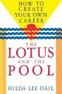 Lotus and the Pool: How to Create Your Own Career