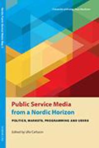Public service media from a Nordic horizon : politics, markets, programming and users
