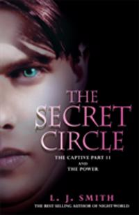 Secret Circle Vol 2: The Captive II and The Power