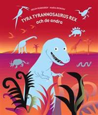 Tyra Tyrannosaurus Rex och de andra