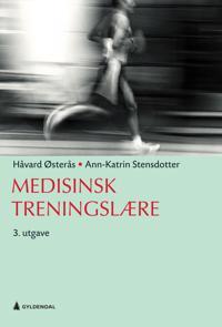 Medisinsk treningslære - Håvard Østerås, Ann-Katrin Stensdotter pdf epub