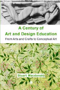 A Century of Art And Design Education