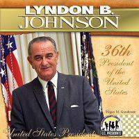 Lyndon B. Johnson: 36th President of the United States