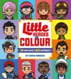Little Heroes of Colour: 50 Who Made a BIG Difference