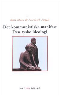 Det kommunistiske manifest-Den tyske ideologi