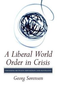 A Liberal World Order in Crisis