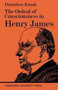 Ordeal of Consciousness in Henry James