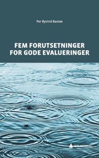 Fem forutsetninger for gode evalueringer - Per Øyvind Bastøe | Ridgeroadrun.org