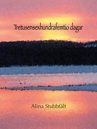 Tretusensexhundrafemtio dagar - Alina Stubbfält | Laserbodysculptingpittsburgh.com