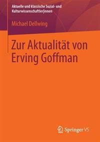 Zur Aktualität Von Erving Goffman