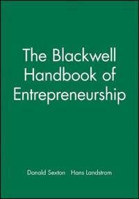 The Blackwell Handbook of Entrepreneurship