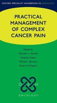 Practical Management of Complex Cancer Pain