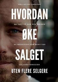Hvordan Oke Salget Uten Flere Selgere - Kjell Halvor Landsverk   Inprintwriters.org
