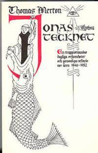 Jonastecknet : en trappistmunks dagliga erfarenheter och personliga reflexioner åren 1946-1952