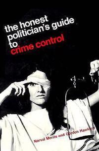 Honest Politician's Guide to Crime Control